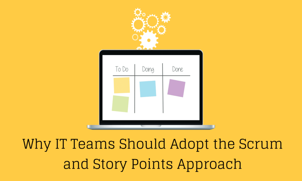 Why IT Teams Should Adopt the #Scrum and #StoryPoints Approach
