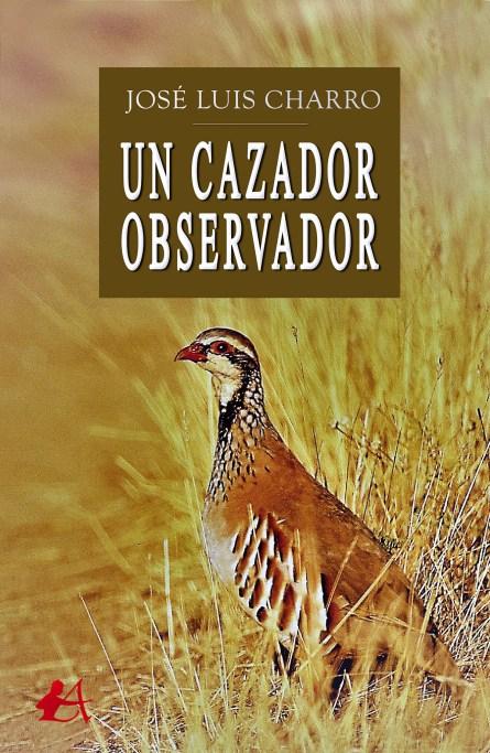 Un cazador observador de José Luis Charro