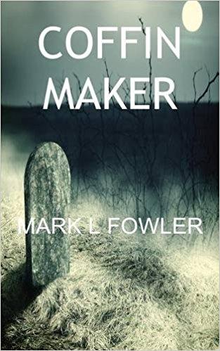 Coffin Maker - Mark L. Fowler - Book Cover