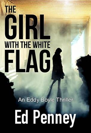 The Girl with the White Flag - Ed Penney - Book Cover