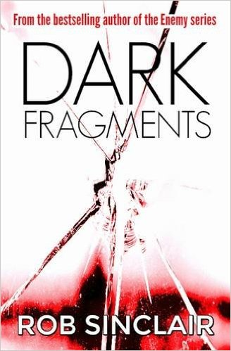 Dark Fragments - Rob Sinclair - Book Cover