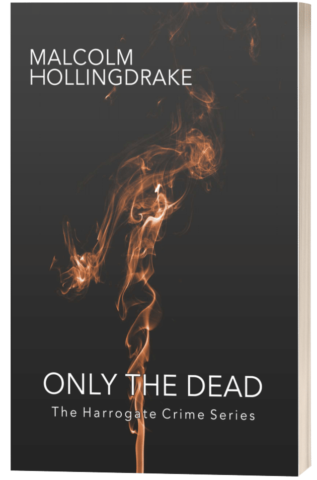 Only the Dead - Malcolm Hollingdrake - 3D book cover