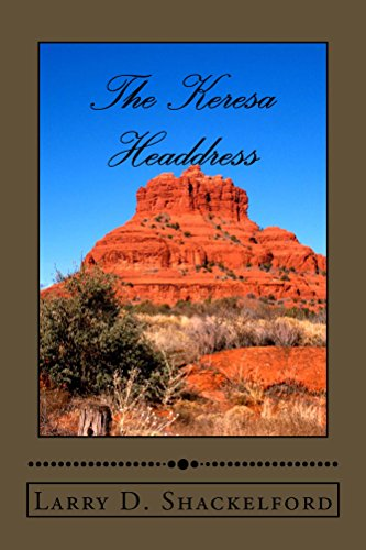 The Keresa Headdress - Larry D. Shackelford - Book Cover