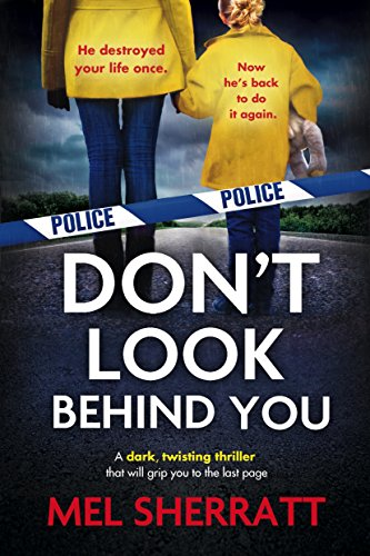 Don't Look Behind You - Mel Sherratt - Book Cover