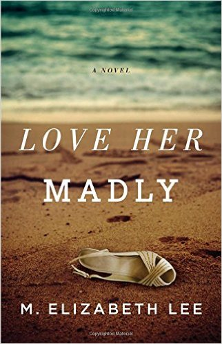 Love her Madly - M. Elizabeth Lee - Book Cover