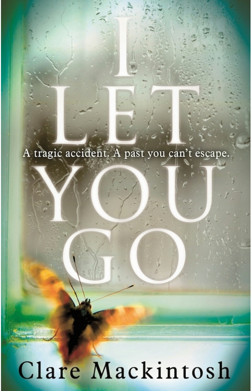 I Let You Go - Clare Mackintosh - Book Cover