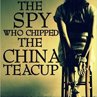 The Spy who Chipped the China Teacup - Angie Smith - Book Cover
