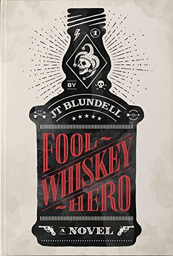 Fool Whiskey Hero - Jason T. Blundell - Book Cover