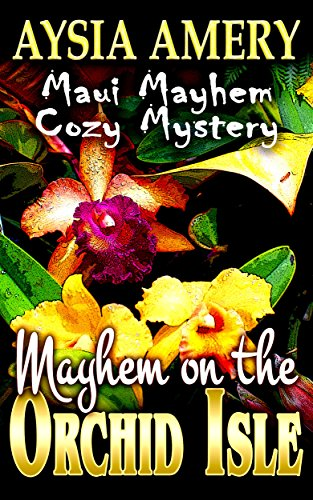 Mayhem on the Orchid Isle - Aysia Amery - Book Cover