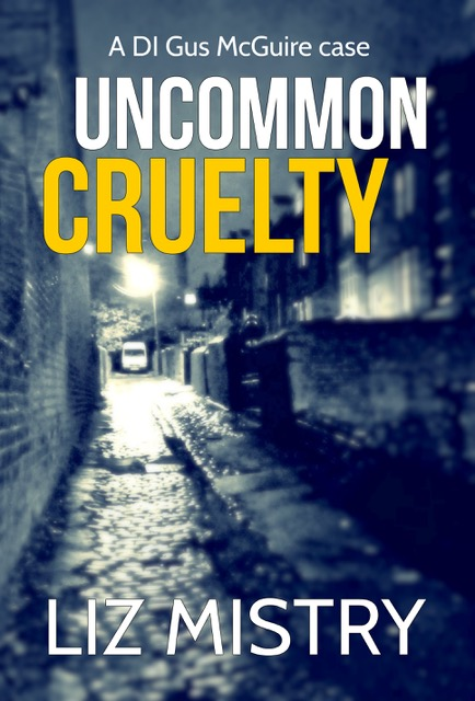 Uncommon Cruelty - Liz Mistry - Book Cover