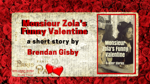 Monsieur Zola's Funny Valentine - Brendan Gisby Short Story Image
