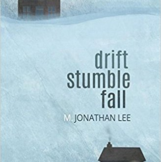 Drift Stumble Fall - M. Jonathan Lee - Book Cover