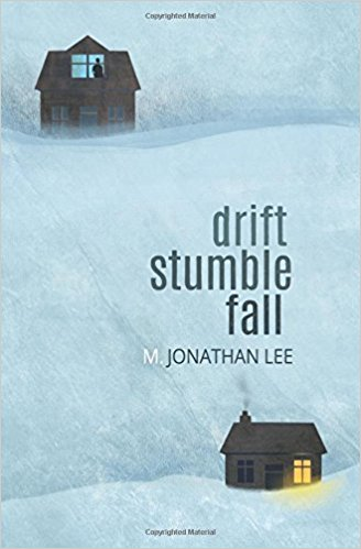 Drift Stumble Fall - M. Jonathan Lee - Book Cover