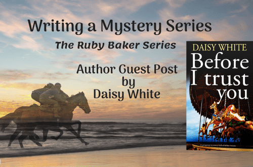 WRiting a Mystery Series - Daisy White - Blog Post Image