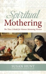Spiritual Mothering (Repackaged)