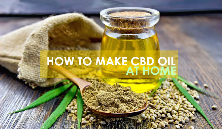 how to make CBD Oil at Home