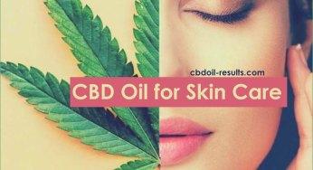 CBD Oil for Skin Care – Benefits of CBD Oil for Skin