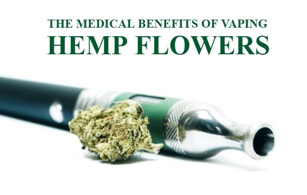 Medical benefits of vaping hemp flowers