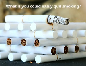 What if you could easily quit smoking?