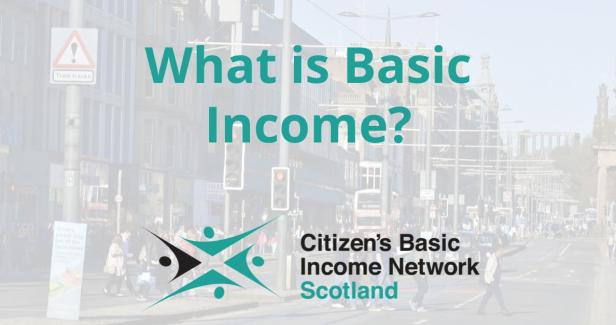 What is Basic Income? A meetup by Citizen's Basic Income Network Scotland