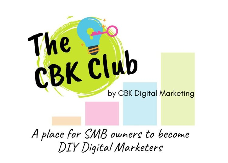The CBK Club - A Place for SMB to Become DIY Digital Marketers