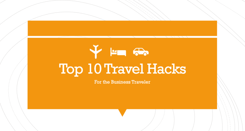 Top 10 Travel Hacks for the Business Traveler