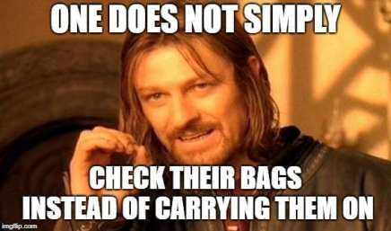 One Does Not Simply Check their bags MEME