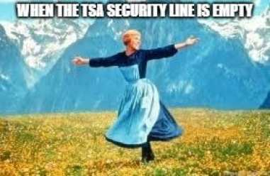 TSA Memes - when the TSA Line is empty Airport Memes Travel Memes