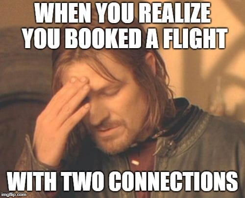 Airport Memes - when I booked a flight with two connections travel meme