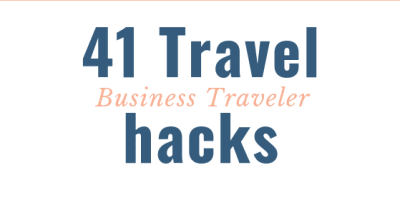 41 Travel Hacks for the Business Traveler