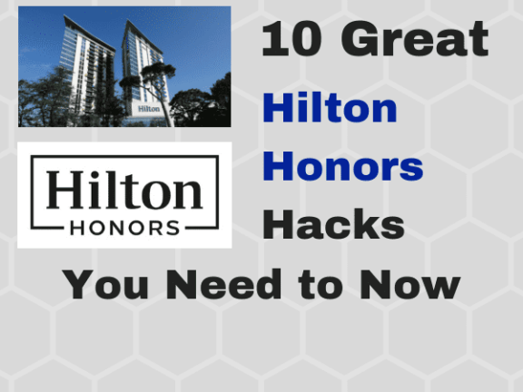 10 Great Hilton Honors Hotel Hacks You Need to Know