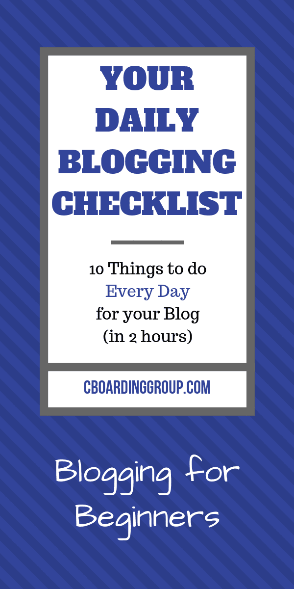 Blogging for Beginners - 10 Things to Do Every Day for Your Blog - A Daily Blogging Checklist