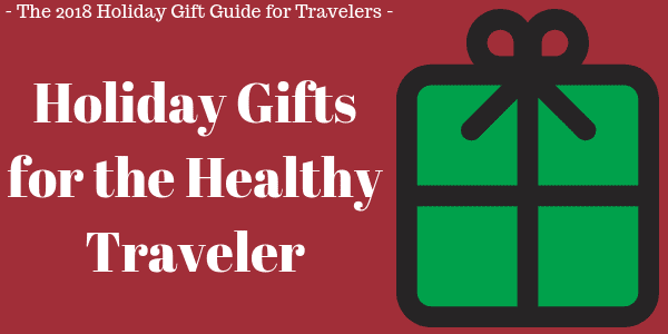 Healthy Travel Ideas - for the Healthy Traveler