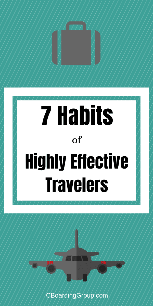 7 Habits of Highly Effective Travelers - Travel Tips