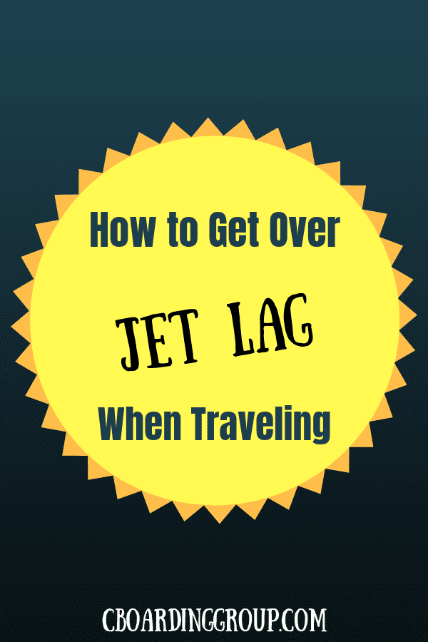 How to Get Over Jet Lag When Traveling