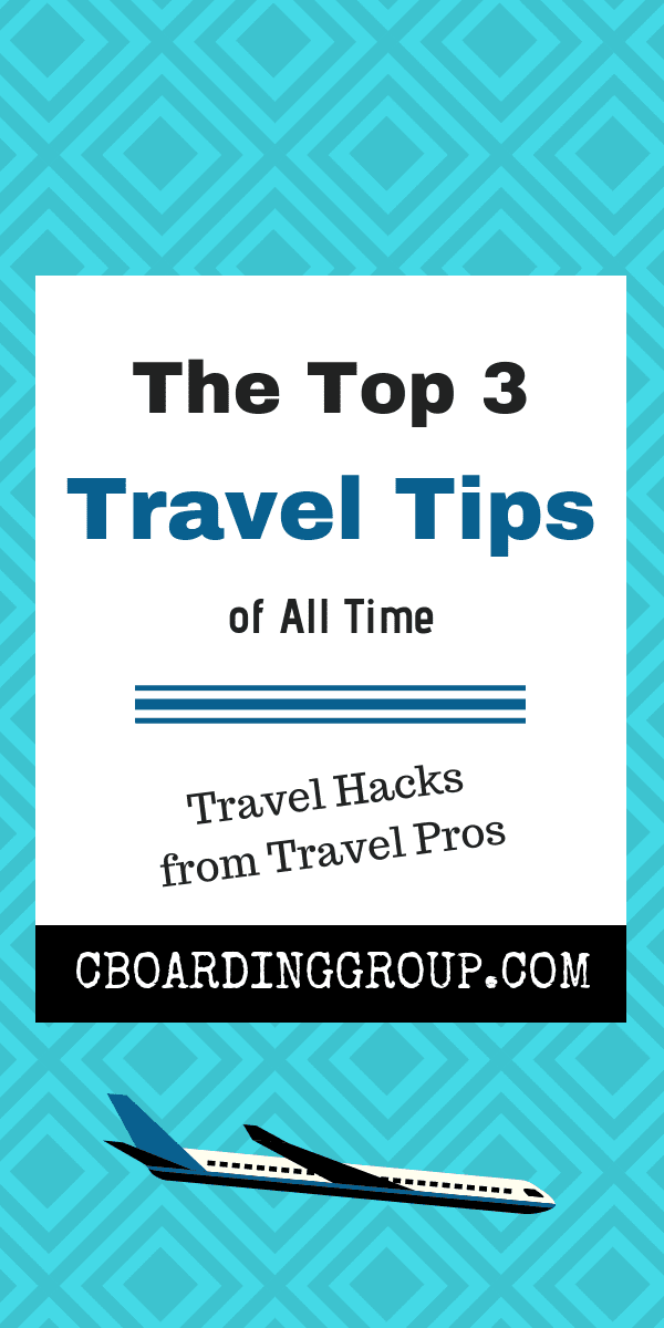 Top 3 Travel Tips of All Time - Travel Hacks