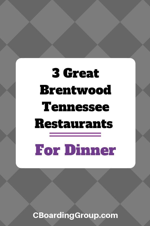 3 Great Brentwood TN Restaurants For Dinner