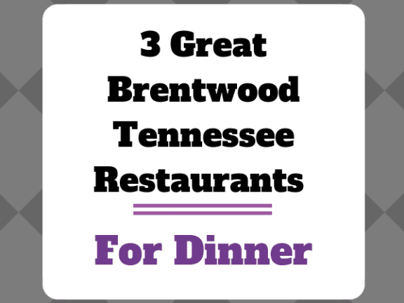 3 Great Brentwood TN Restaurants For Dinner