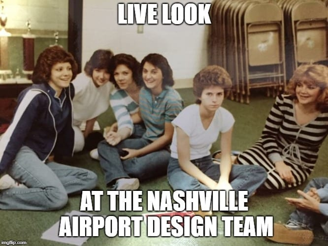 Nashville Airport Memes - Live Look at the Tired Airport