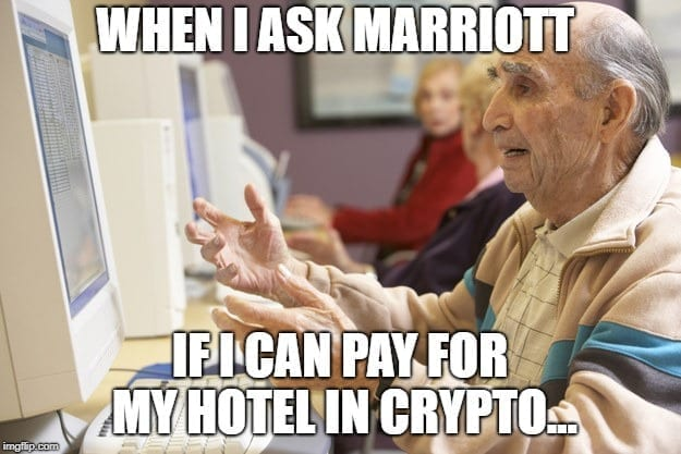 Travel Memes - Bitcoin Memes - When I ask Marriot Hotel Memes