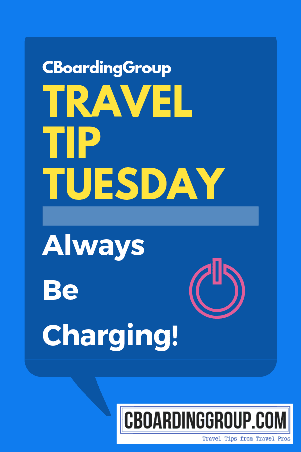 Travel Tip Tuesday Always Be Charging