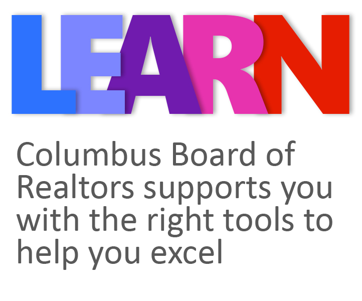 Learn - Columbus Board of Realtors supports you with the right tools to help you excel