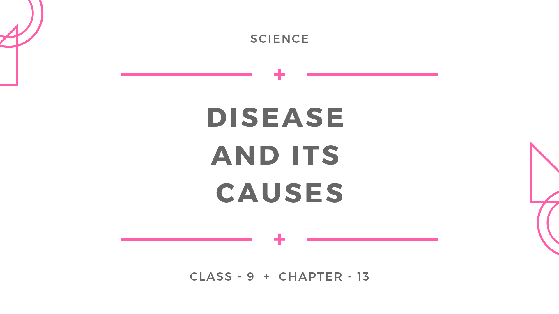 Diseases and their causes