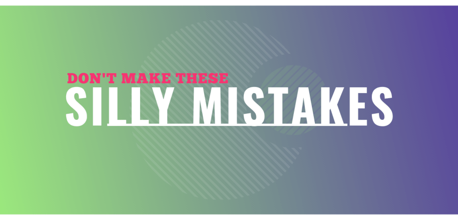 Don't make these Silly Mistakes