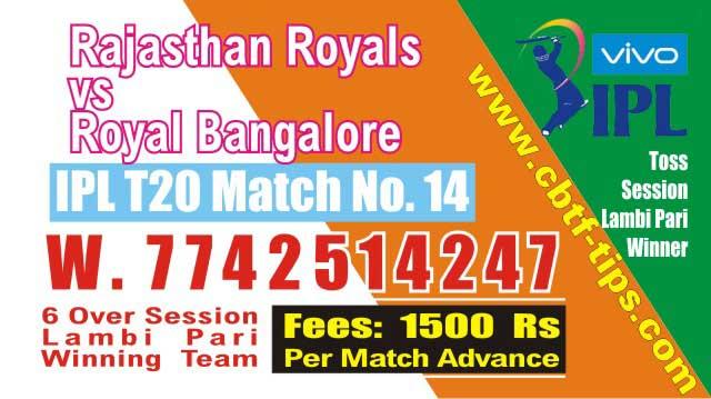 CBTF Bhai Ji Match Prediction RR vs RCB 14th Match IPL 2019 100% Sure Win