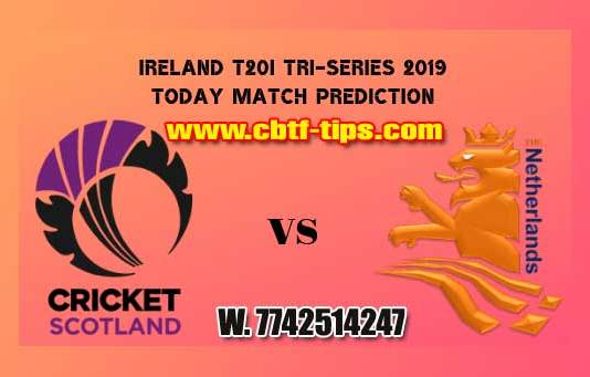 5th Match Cricket Betting Tips NED vs SCO Ireland T20I Tri-Series 2019 Match Who will win today's Sure Reports Toss Session Lambi Pari