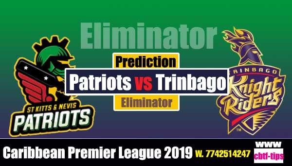 CPL 2019 Trinbago vs Patriots Eliminator Match Cricket Betting Tips Free accurate Reports Toss Session Lambi Pari Khai Lagai CBTF Baazigar Bhai Ji King JSK