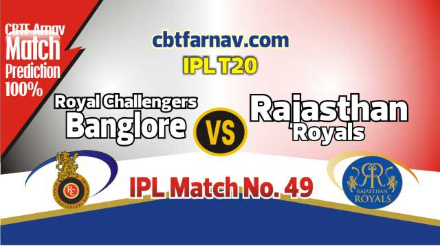 RCB vs RR Today IPL Match No 49th Prediction 100% sure Win Tips