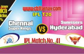 CSK vs SRH Today IPL Match No 41st Prediction 100% sure Tips