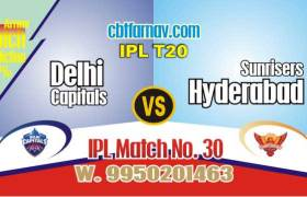 Today IPL Prediction Match No 30th SRH vs DC 100% Sure Tips
